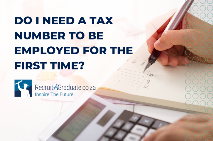 Do I need a tax number to be employed for the first time?