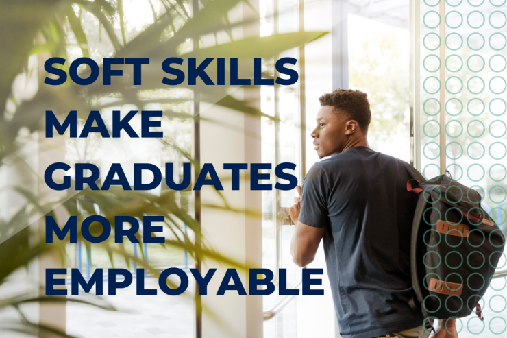 Soft Skills Make Graduates More Employable