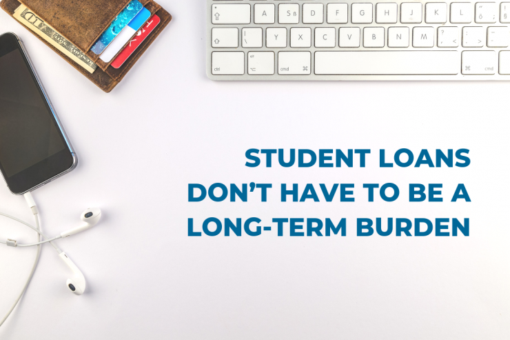 Student Loans Don't Have To Be A Long-Term Burden