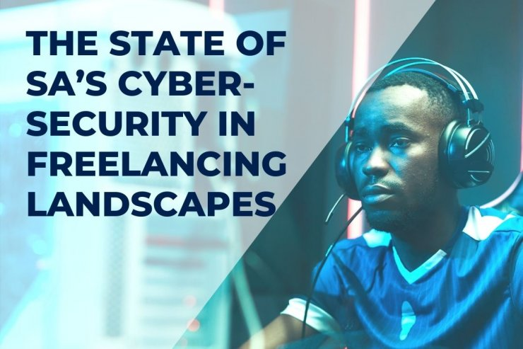 The State Of South Africa's Cyber-security In Freelancing Landscapes