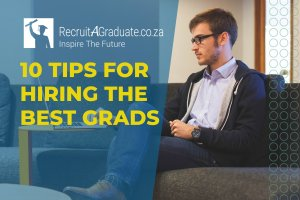 10 Tips For Hiring The Best Grads