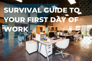 Survival guide to your first day of work